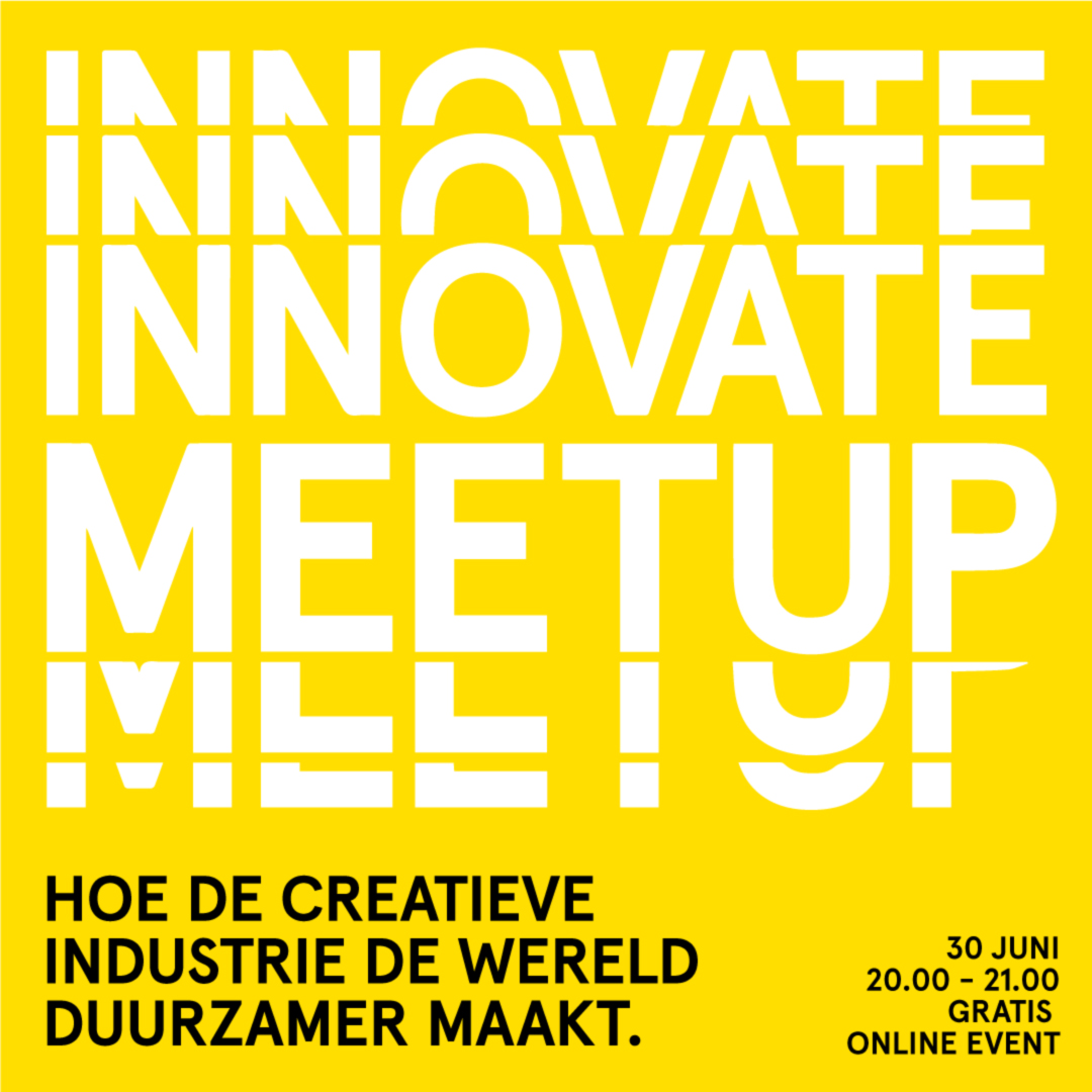 Innovate Meetup: Hoe de creatieve industrie de wereld duurzamer maakt.